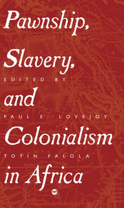 Pawnship, Slavery and Colonialism in Africa book cover