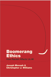"Book Launch: ""Boomerang Ethics: How Racism Affects Us All"" by Joseph Mensah & Christopher Williams, 15 November 2017 @ Founders College Senior Common Room (305) 
